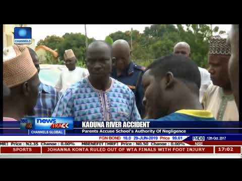 Kaduna River Accident: Parents Accuse School Authority Of Negligence