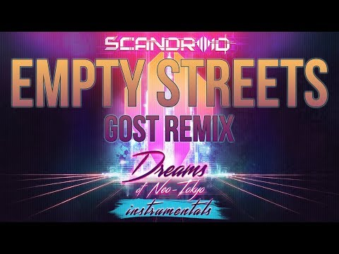 Scandroid - Empty Streets (GosT Remix) (Instrumental)