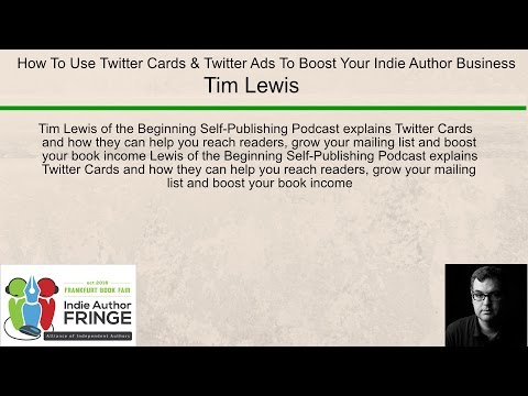 How To Use Twitter Cards & Twitter Ads To Boost Your Indie Author Business
