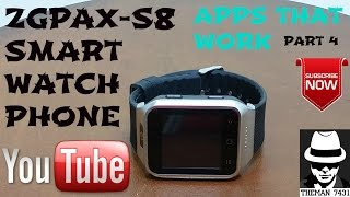 ZGPAX-S8 SMART WATCH PHONE ( APPS THAT WORK ) PART 4