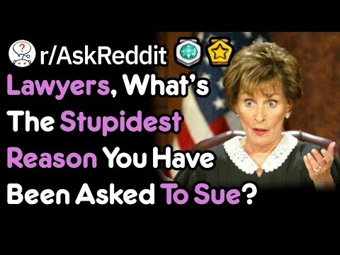 You Want To Sue Them For WHAT!? (Lawyer Stories r/AskReddit)