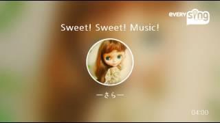 Singer : ーさらー Title : Sweet! Sweet! Music! お久しぶりです。気に...