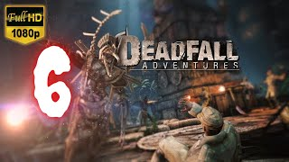 Deadfall Adventures | Part 6 | No Commentary [1080p30 Max Settings] #06