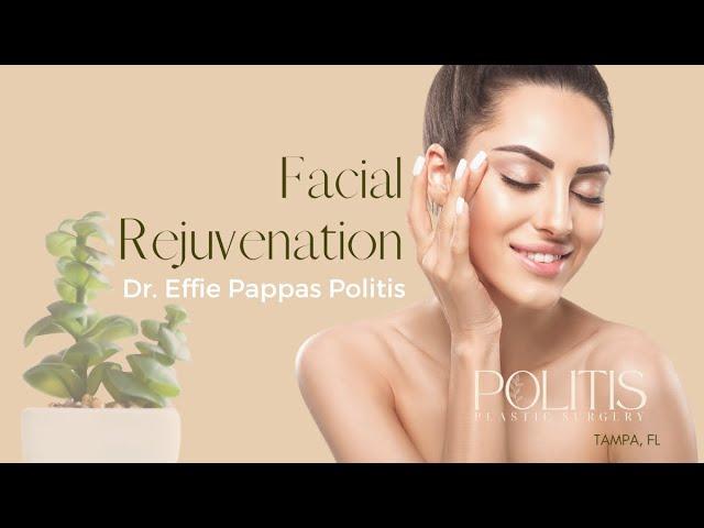 Facial Rejuvenation - Dr. Effie Pappas Politis