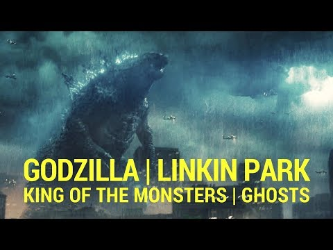 godzilla:-king-of-the-monsters-|-linkin-park---ghosts-(soundtrack-music-video)