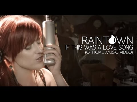 RAINTOWN - IF THIS WAS A LOVE SONG (OFFICIAL MUSIC VIDEO) Philip Heywood