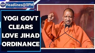 UP clears Love Jihad ordinance | India bans 43 mobile apps | Oneindia News