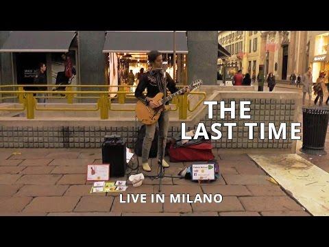 The Rolling Stones - The Last Time - Cover, live in Milano (via Montenapoleone)