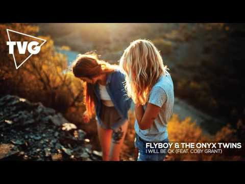 FlyBoy & The Onyx Twins - I Will Be Ok (ft. Coby Grant)