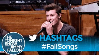 Hashtags: #FallSongs with Shawn Mendes by : The Tonight Show Starring Jimmy Fallon