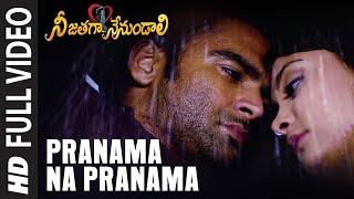 Full Video: Pranama Na Pranama | Telugu Nee Jathaga Nenundaali Movie | Sachin J Nazia H | Mithoon