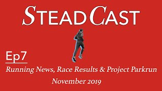 Steadcast Ep7 - Running news, Race Results and Project Parkrun