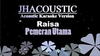 Download lagu Raisa Pemeran Utama MP3