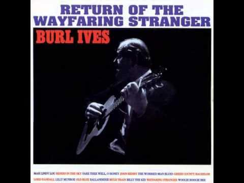 Burl Ives - Return of the Wayfaring Stranger (full album)