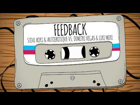 Steve Aoki & Autoerotique vs. Dimitri Vegas & Like Mike - Feedback - OUT 07 FEBRUARY ON DIM MAK