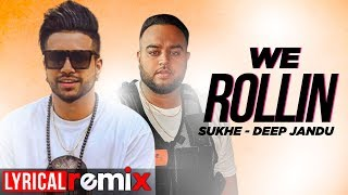 We Rollin (Lyrical Remix) | Sukh-E | Deep Jandu | Latest Punjabi Songs 2019 | Speed Records