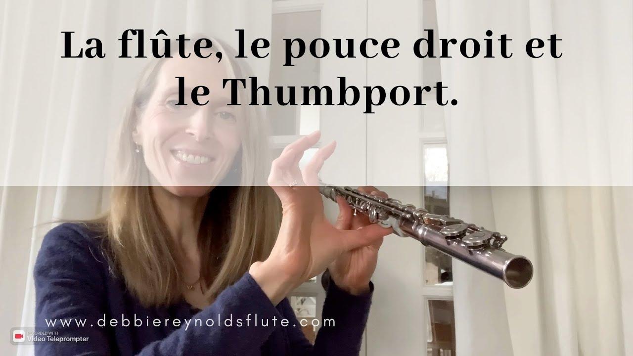 La flute traversière, le pouce droit et le Thumbport