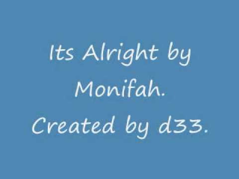 iTS ALRiGHT.-MONiFAH[CREATED BY D33)