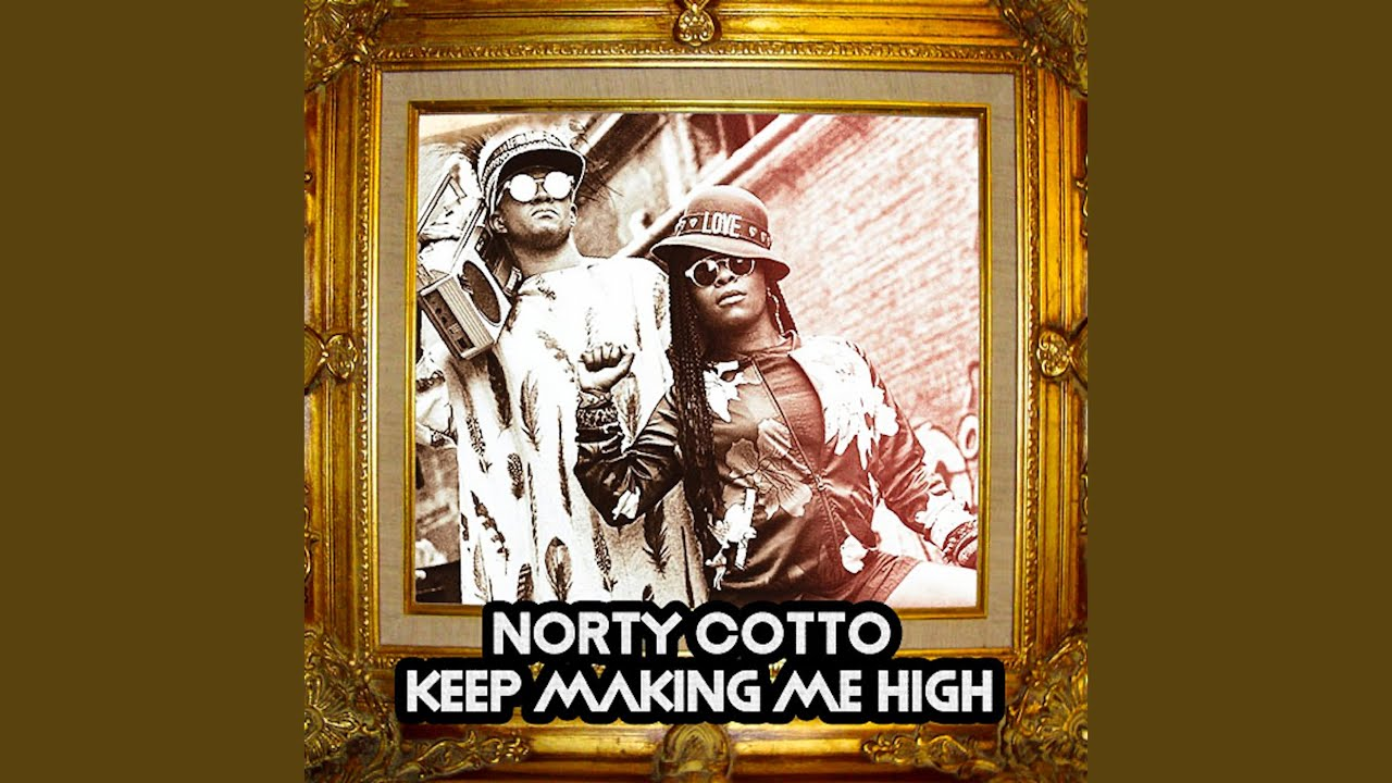 Norty Cotto   Keep Making Me High Sky High Club Mix Chords ...