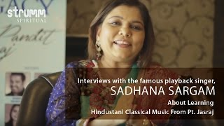 Sadhana Sargam Speaks About Learning Hindustani Classical Music From Pt. Jasraj