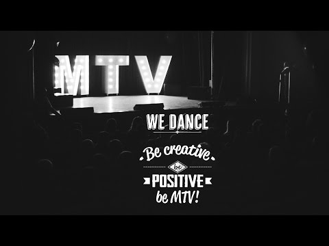 Be creative Be positive Be MTV