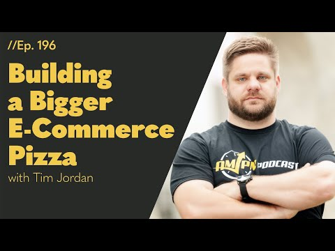 Building a Bigger E-Commerce Pizza with Tim Jordan - 196