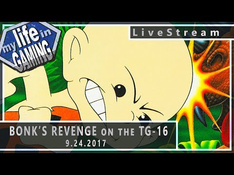 Bonk's Revenge TG-16 (w/GameTech US) 9.24.2017 :: LiveStream - Bonk's Revenge TG-16 (w/GameTech US) 9.24.2017 :: LiveStream