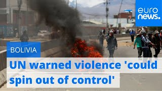 UN warns Bolivia violence 'could spin out of control'