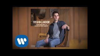 "Trea Landon - ""Loved By A Country Boy"" ( Audio)"