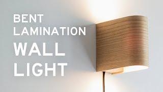 Making a Bent Lamination Wall Light