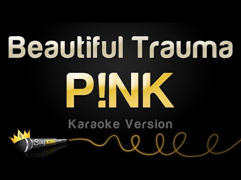 P!nk - Beautiful Trauma (Karaoke Version)