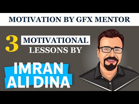 GFX Mentor - MOTIVATION By Imran Ali Dina   Seekhna Seekho   Hisham Sarwar