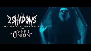 "2 Shadows feat. The Veer Union - ""Scratching At The Surface"" (Official Video)"