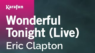 Karaoke Wonderful Tonight (Live) - Eric Clapton *