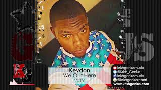 Kevdon - We Out Here (Official Audio 2019)