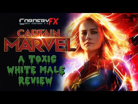 CAPTAIN MARVEL - A Toxic White Male Review