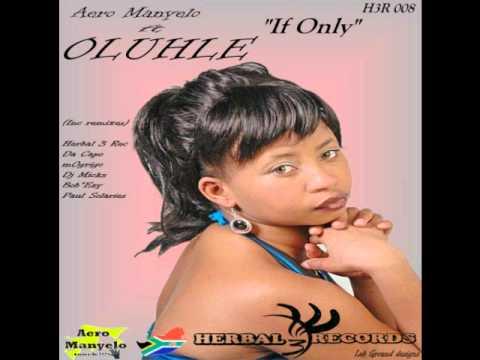 Download Aero Manyelo feat Oluhle - If Only (DJ Micks Afro Mix)