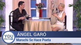 Ángel Garó - Maruchi se hace poeta
