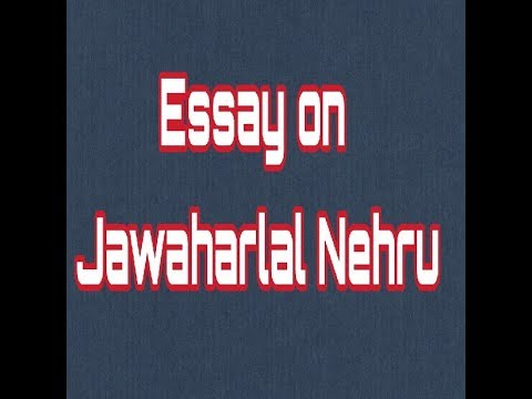 Business Essays An Essay On Pt Jawaharlal Nehru In English English Essay Story also My School Essay In English An Essay On Pt Jawaharlal Nehru In English  Youtube Top English Essays