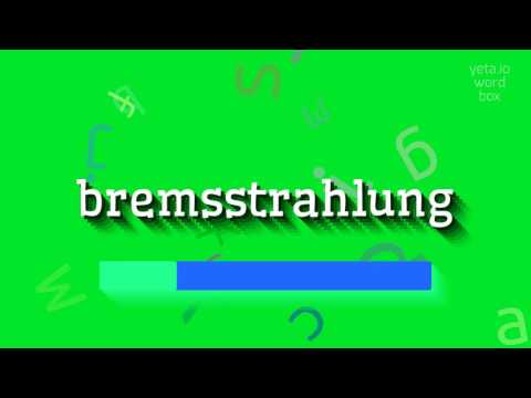 "How to say ""bremsstrahlung""! (High Quality Voices)"