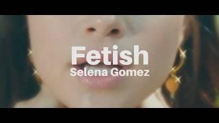 Selena Gomez - Fetish ft. Gucci Mane [Lyrics]