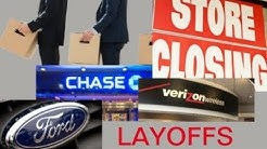 U.S. Economy Enters Decline: Layoffs, Store Closures, Chase Mortgage, Ford Motors, Verizon