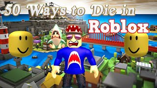 50 Ways to Die in Roblox