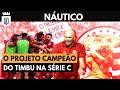 Náutico foi campeão da Série C por causa de 4 ou 5 fatores   UD LISTAS