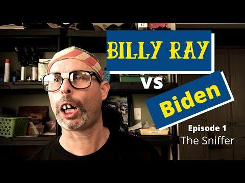 "Billy Ray Vs. Joe Biden (Episode 1)  ""The Sniffer"""
