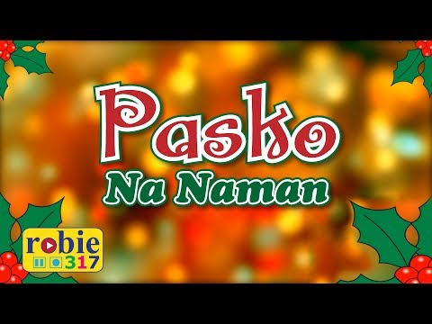 Pasko Na Naman Animated (Filipino / Tagalog Christmas Song)