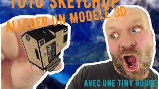 Tuto Sketchup AllÉger Un ModÉle 3d 😈 - Avec Une Tiny House