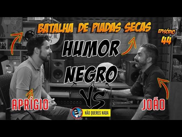 Batalha de Piadas Secas Ep. 44 - Aprígio vs João - Humor Negro | NãoQueresNada