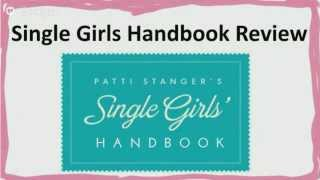 Patti Strangers Single Girls Handbook Review - Is The Millionaire Matchmakers Program Good?