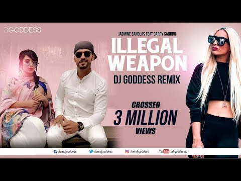 Illegal Weapon - Garry Sandhu & Jasmine Sandlas | Intense | DJ Goddess Remix